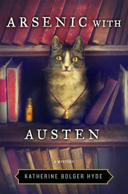 My Goodreads review of Arsenic with Austen: a Mystery by Katherine Bolger Hyde